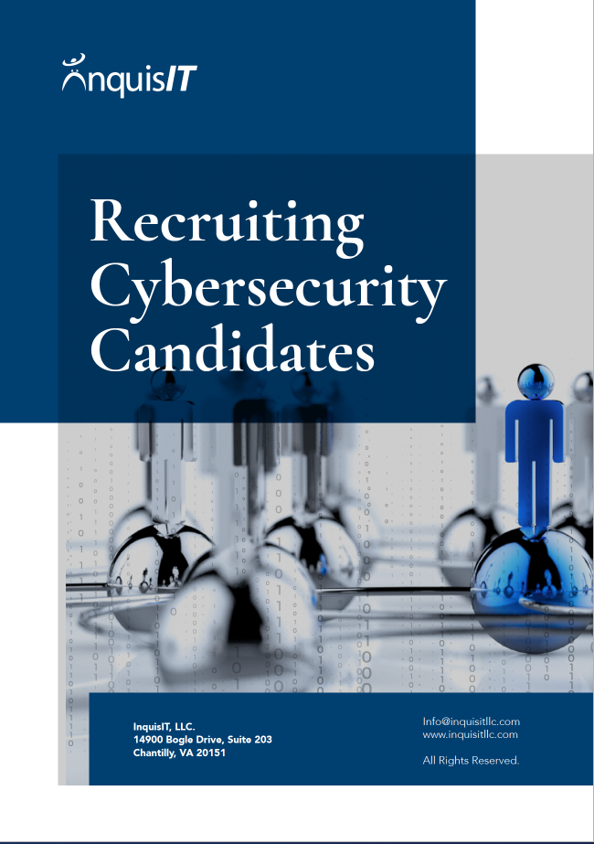 Recruiting and Retaining Cybersecurity Candidates