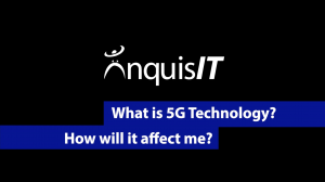 What is 5G? How will it affect my agency?